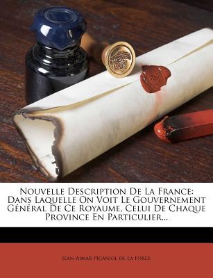 Nabu Press Nouvelle Description de La France: Dans Laquelle on Voit Le Gouvernement G N Ral de Ce Royaume, Celui de Chaque Province En Part at Sears.com