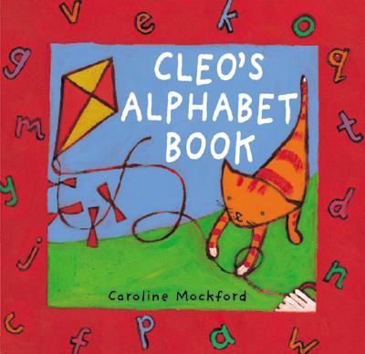 Cleo's Alphabet Book By Mockford, Caroline (ILT)/ Blackstone, Stella